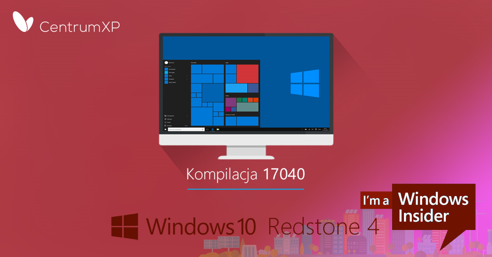 Windows 10 Redstone 4 kompilacja 17040