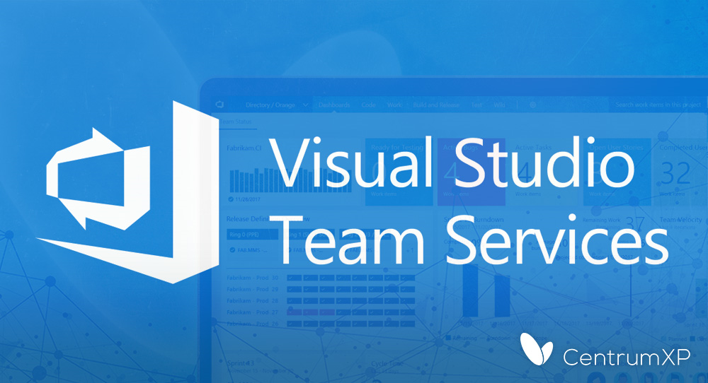 VSTS - Visual Studio Team Services