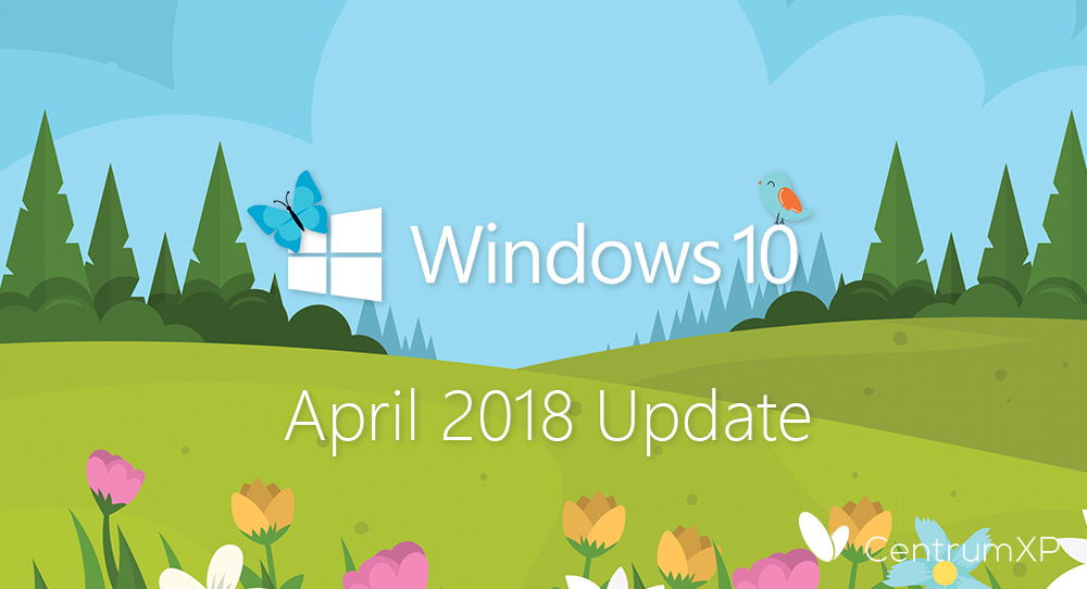 Windows 10 April 2018 Update - co nowego
