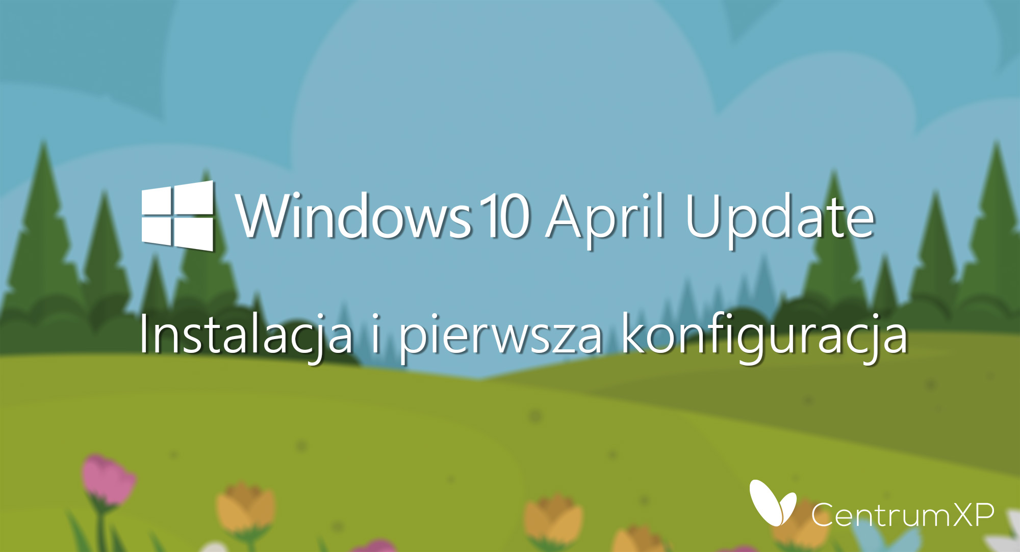 Instalacja Windows 10 April 2018 Update