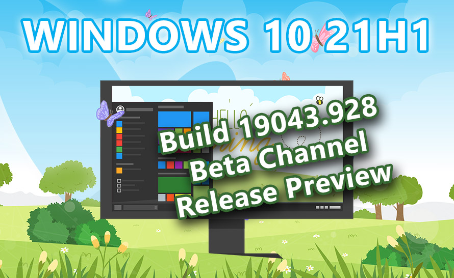 Windows 10 21H1 z aktualizacją w kanałach Beta i Release Preview (build 19043.928)