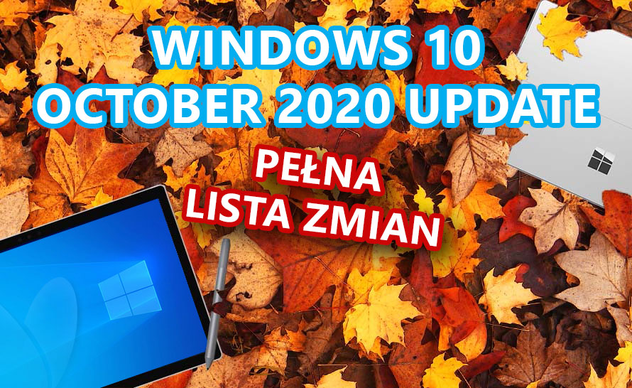 Pełna lista zmian w Windows 10 October 2020 Update